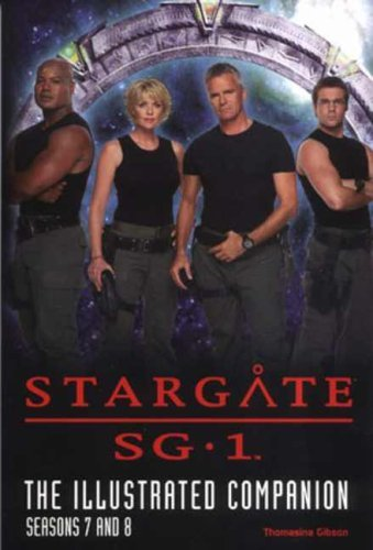 Stargate: The Illustrated Companion, Seasons 7-8. Click through here to visit Amazon and look up many other Stargate related books, DVDs, and more.