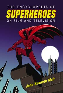 John K. Muir's Encyclopedia of Superheroes was picked by NY Public Libraries as a Top Ten Reference Work for 2004/5