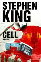 Cell, a novel by Stephen King ISBN 0743292332