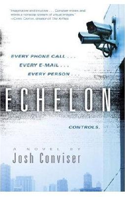 Cover of 'Echelon' by Josh Conviser ISBN 0345485025