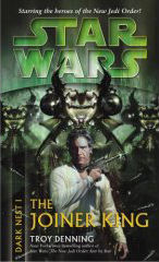 Star Wars: The Joiner King—Dark Nest 1--SF novel by Troy Denning