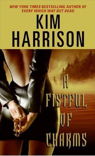 Cover of 'A Fistful of Charms' by Kim Harrison ISBN 0060788194